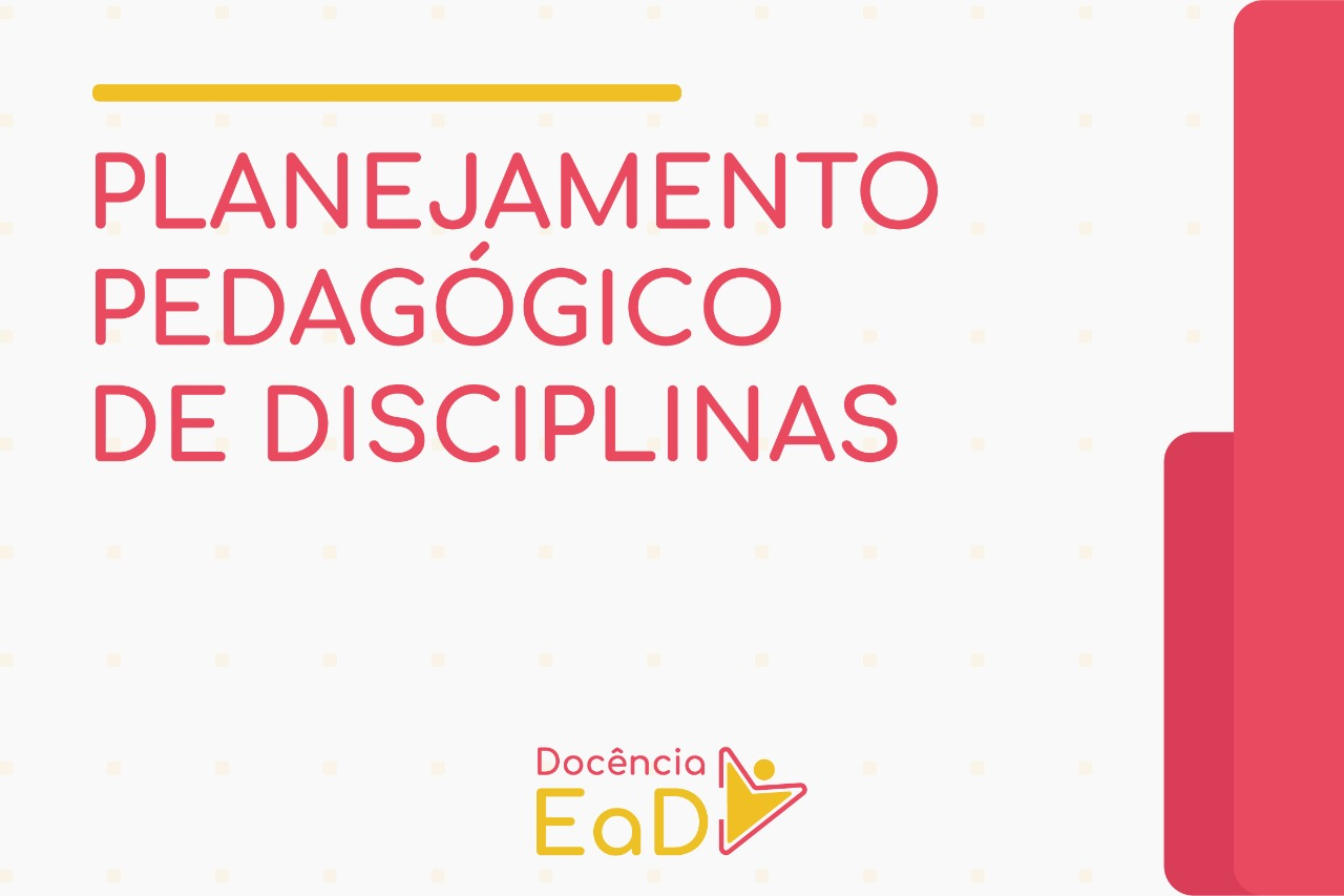 Docência em EaD: Planejamento Pedagógico de Disciplinas
