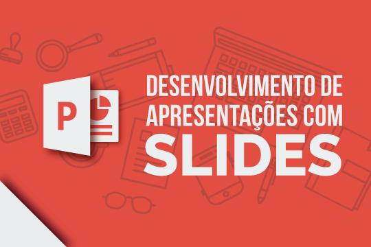 Desenvolvimento de apresentações com slides