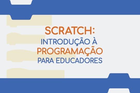 Scratch: introdução à programação para educadores