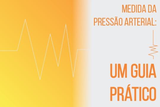 Medida da pressão arterial: um guia prático
