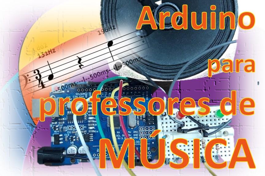 Introdução ao arduino para professores de música