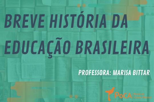 Breve História da Educação Brasileira